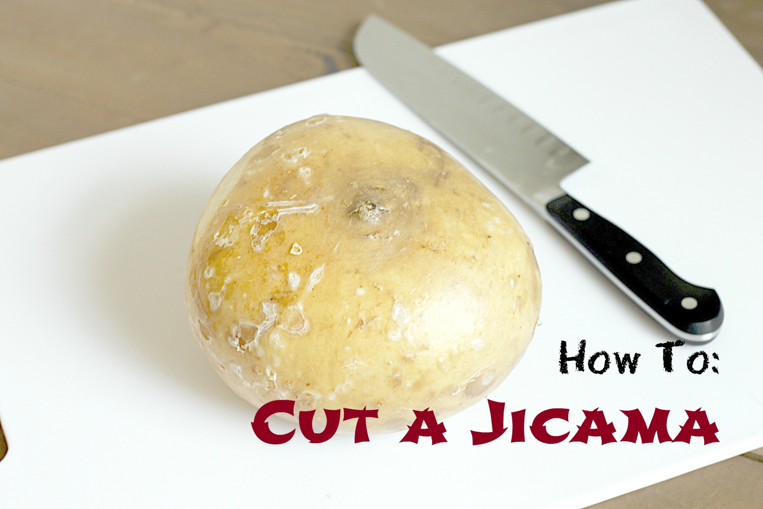 How TO Cut a Jicama