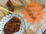 Butterscotch Pumpkin Spiced Loaf Cake | Fabtastic Eats