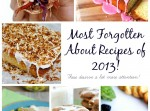 Most Forgotten About Recipes of 2013!