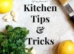 22 (of my favorite) Kitchen Tips and Tricks! | Fabtastic Eats