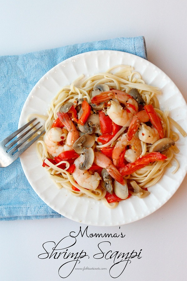 Mommas Shrimp Scampi   Fabtastic Eats