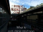 What to eat, drink, and see at Pike Place!
