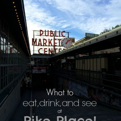 Pike Place..what we love to eat, drink, and see!