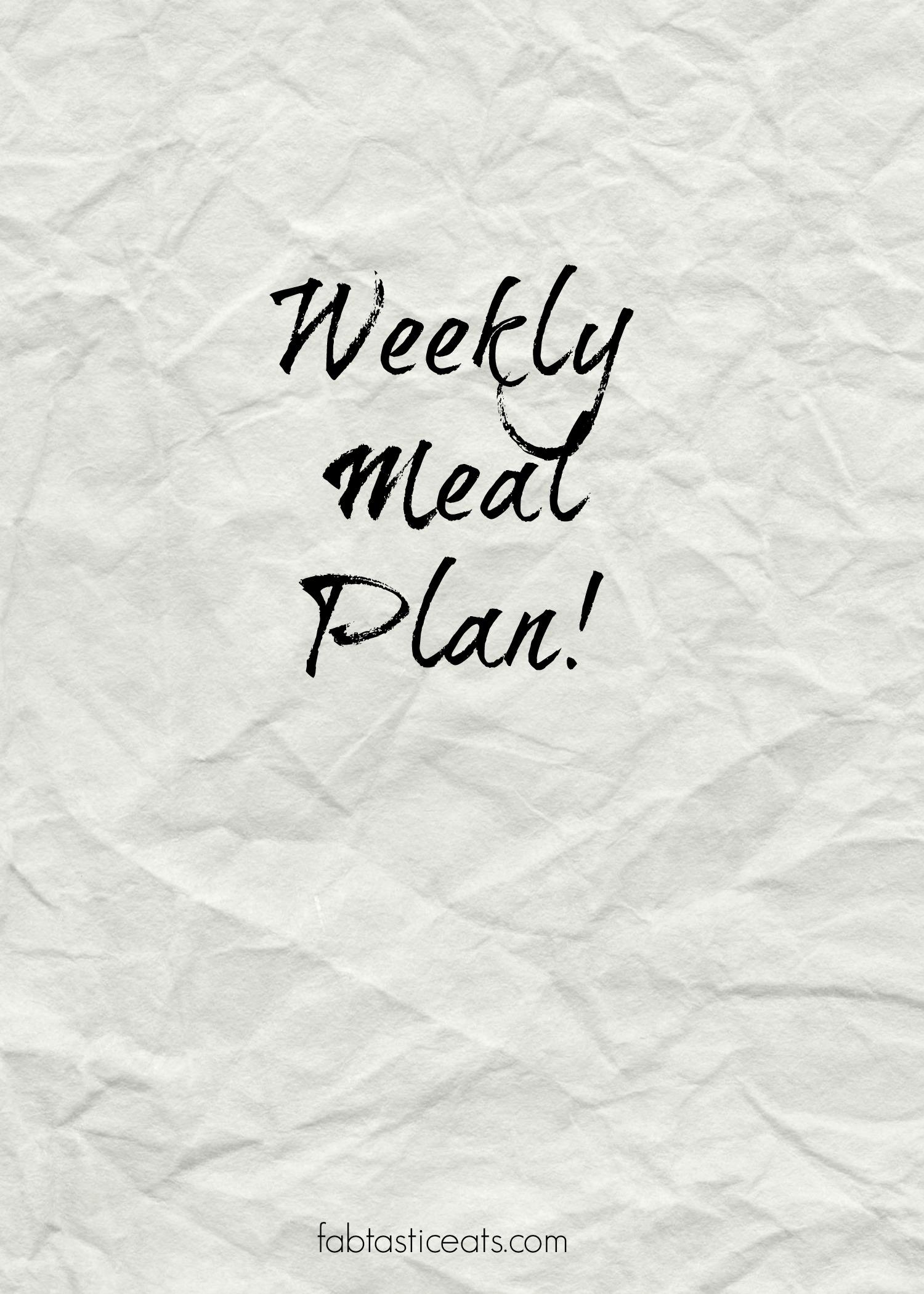 Weekly Meal Plan   Fabtastic Eats