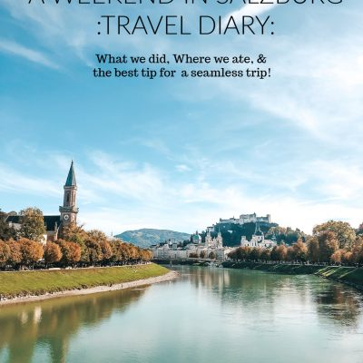 A Long Weekend in Salzburg: Travel Diary